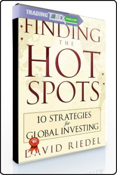 David Riedel – Finding the Hot Spots. 10 Strategies for Global Investing