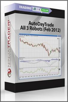 AutoDayTrade All 3 Robots (Feb 2012)