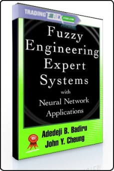 Adedeji Badiru – Fuzzy Engineering Expert Systems with Neural Network Applications