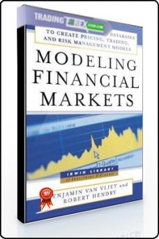 Benjamin Van Vliet – Modeling Financial Markets. Using Visual Basic to Create Pricing,Trading, Risk