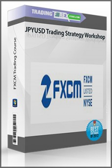 FXCM Trading Course – JPYUSD Trading Strategy Workshop