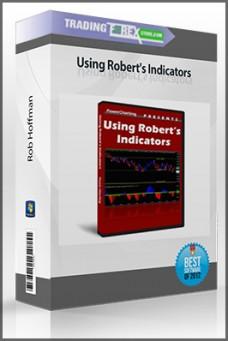 Rob Hoffman – Using Robert's Indicators
