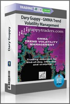 Dary Guppy – GMMA Trend Volatility Management (Video 1.42 GB)