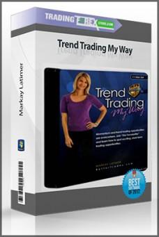Markay Latimer – Trend Trading My Way