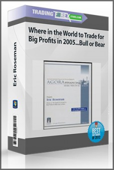 Eric Roseman – Where in the World to Trade for Big Profits in 2005…Bull or Bear