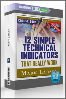 Mark Larson – Technical Indicators that Really Work