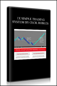 1X SIMPLE TRADING SYSTEM BY CECIL ROBLES