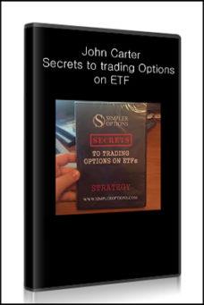 John Carter – Secrets to trading Options on ETF