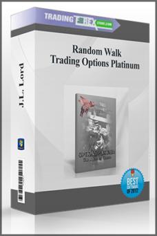 J.L. Lord – Random Walk Trading Options Platinum