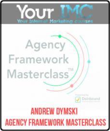 Andrew Dymski – Agency Framework Masterclass