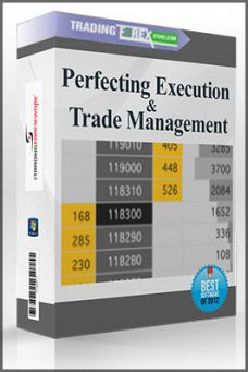 Perfecting Execution and Trade Management