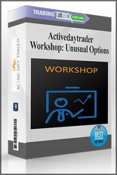 Activedaytrader – Workshop Unusual Options