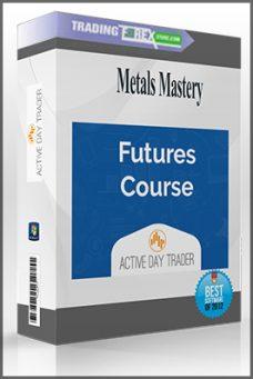 Metals Mastery