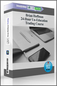 Brian Hoffman – 24-Hour Un-Education Trading Course