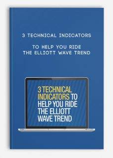 3 Technical Indicators to Help You Ride the Elliott Wave Trend