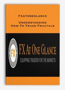 Fxatoneglance – Understanding How To Trade Fractals