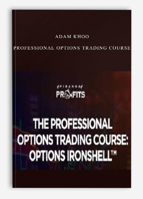 Adam Khoo – Professional Options Trading Course