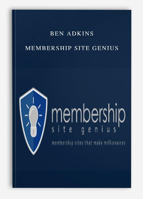 Ben Adkins – Membership Site Genius