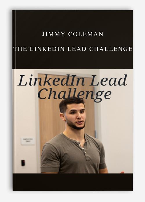 Jimmy Coleman – The Linkedin Lead Challenge