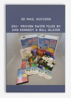 3D Mail Success – 250+ PROVEN SWIPE FILES By Dan Kennedy & Bill Glazer