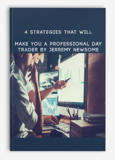 4 Strategies That Will Make You a Professional Day Trader By Jerremy Newsome