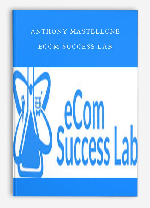 Anthony Mastellone – eCom Success Lab