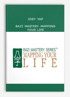 Joey Yap – BaZi Mastery: Mapping Your Life