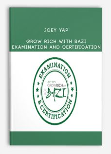 Joey Yap – Grow Rich with Bazi: Examination and Certification