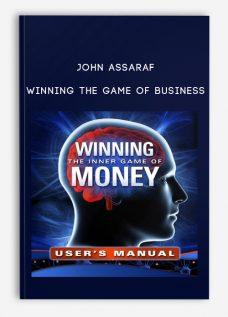 John Assaraf – Winning the Game of Business