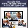 Ungeracademy – Cracking Volatility: LEARN TO TAKE THE TRADING OPPORTUNITIES OFFERED BY VOLATILITY
