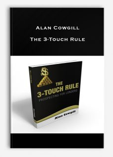 Alan Cowgill – The 3-Touch Rule