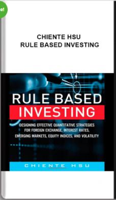 Chiente Hsu – Rule Based Investing