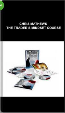 Chris Mathews – The Trader's Mindset Course