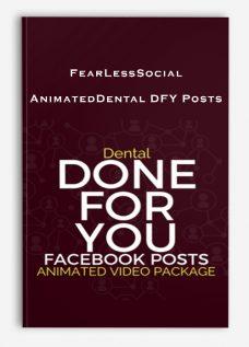 FearLessSocial – AnimatedDental DFY Posts