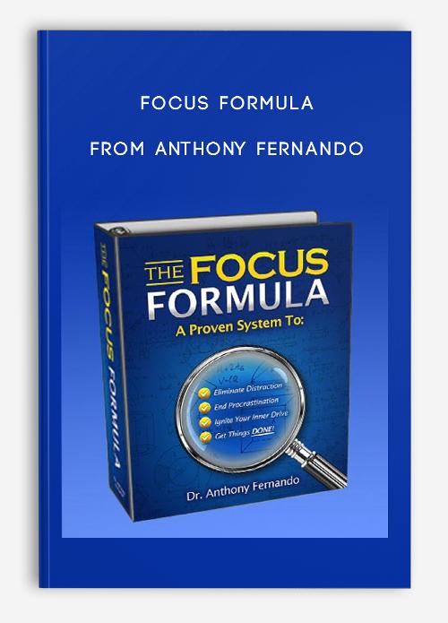 Focus Formula from Anthony Fernando