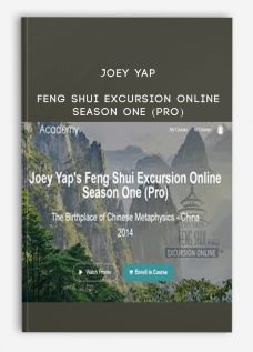 Joey Yap – Feng Shui Excursion Online Season One (Pro)