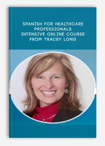 Spanish for HealthCare Professionals: Intensive Online Course by Tracey Long