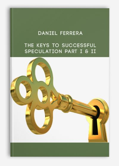 The Keys to Successful Speculation Part I & II by Private: Daniel Ferrera