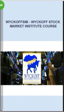 Wyckoffsmi – Wyckoff Stock Market Institute Course