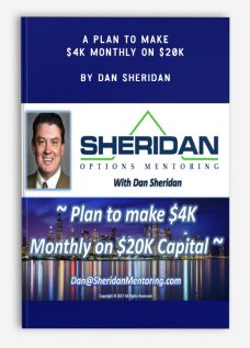 A Plan To Make $4K Monthly On $20K by Dan Sheridan