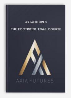 Axiafutures – The Footprint Edge Course