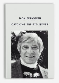 Catching the Big Moves by Jack Bernstein