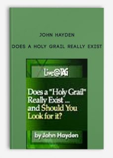 Does a Holy Grail Really Exist by John Hayden