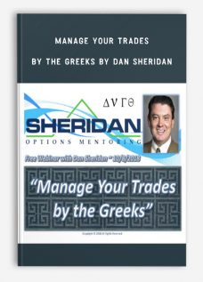 Manage Your Trades by the Greeks by Dan Sheridan