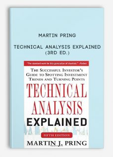 Technical Analysis Explained (3rd Ed.) by Martin Pring