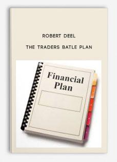 The Traders Batle Plan by Robert Deel