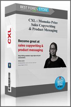 CXL – Momoko Price – Sales Copywriting & Product Messaging