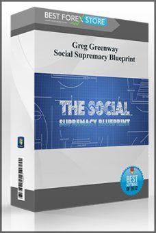 Greg Greenway – Social Supremacy Blueprint