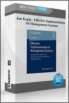 Jan Kopia – Effective Implementation Of Management Systems