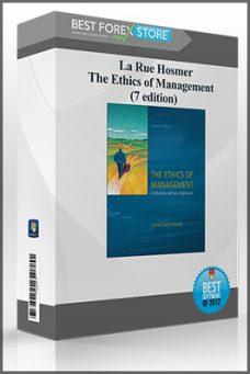 La Rue Hosmer – The Ethics of Management (7 edition)